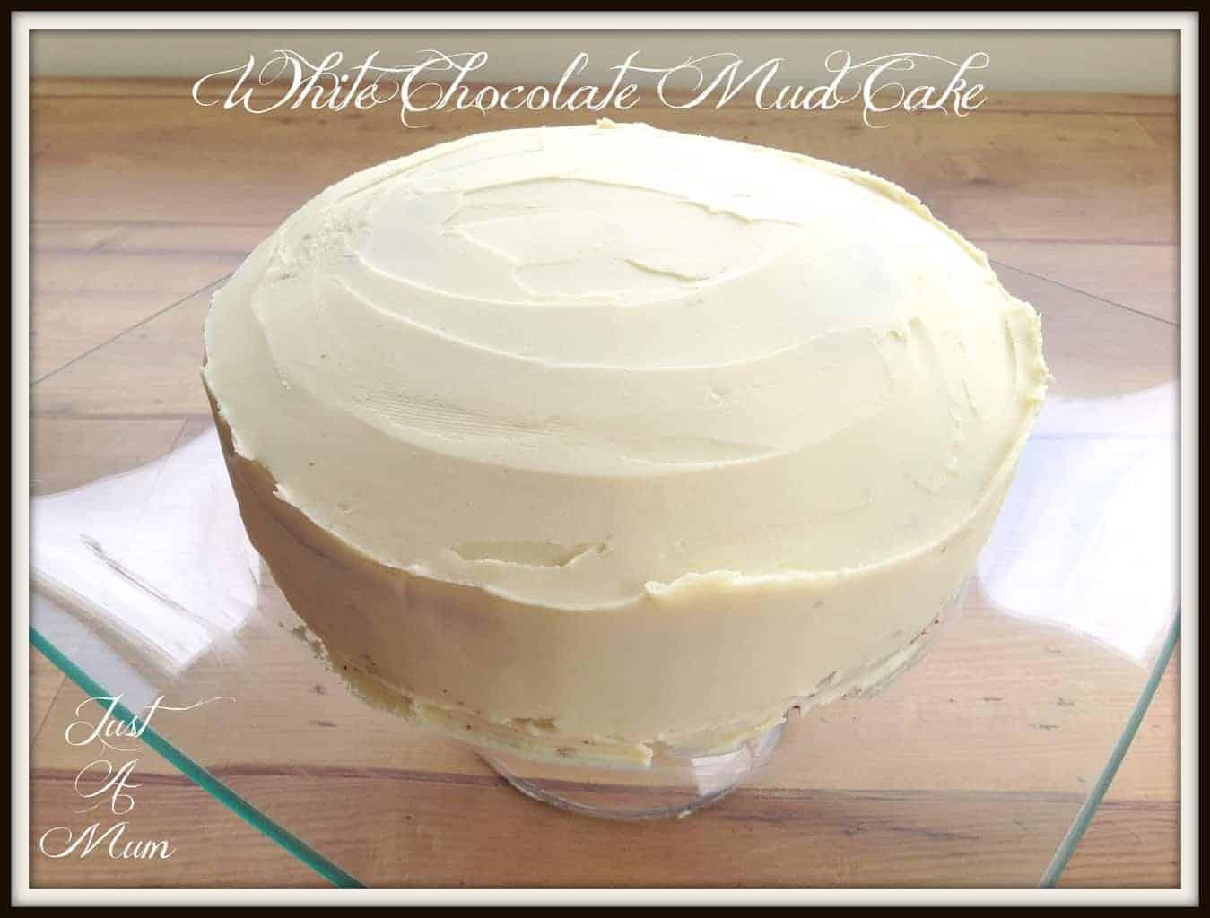 White Chocolate Mud Cake - Just a Mum