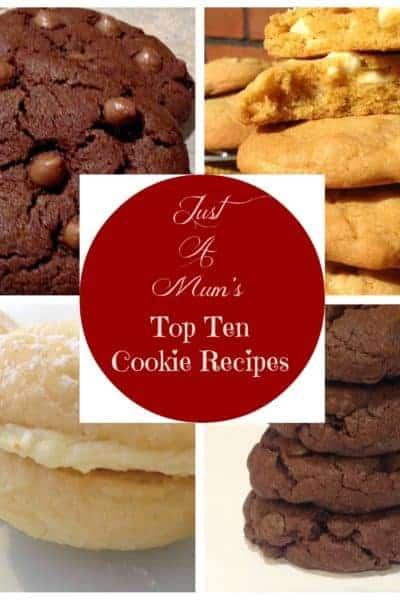 Just a Mum's Top Ten Cookie Recipes